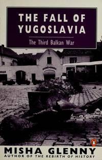 image of The Fall of Yugoslavia: The Third Balkan War