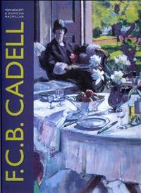 F.C.B Cadell: The Life and Works of a Scottish Colourist, 1883-1937