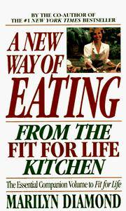 A New Way of Eating from the Fit for Life Kitchen