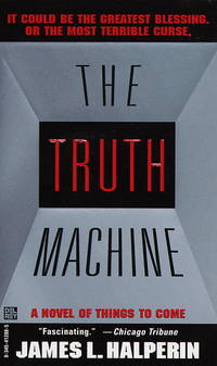 The Truth Machine: A Novel of Things Come