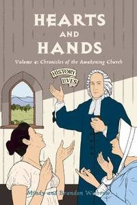 Hearts and Hands: Chronicles of the Awakening Church (History Lives Vol 4)