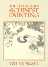 The Techniques of Chinese Painting
