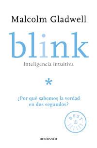image of Blink: Inteligencia Intuitiva: ¿por Que Sabemos la Verdad en dos Segundos?