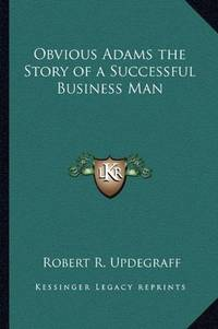 image of Obvious Adams the Story of a Successful Business Man