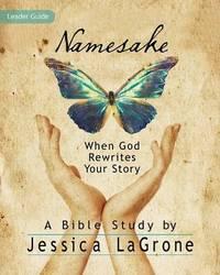 Namesake: When God Rewrites Your Story