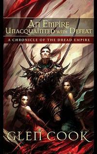 An Empire Unacquainted with Defeat: A Chronicle of the Dread Empire