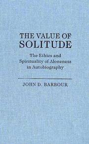 The Values of Solitude; The Ethics and Spirituality of Aloneness in Autobiography
