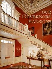 OUR GOVERNORS' MANSIONS Foreword by Charles Kuralt