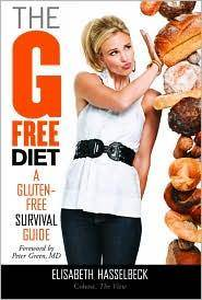 The G-Free Diet: A Gluten-Free Survival Guide Hasselbeck, Elisabeth and Green MD, Peter