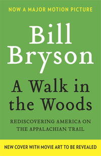 image of A Walk in the Woods (Movie Tie-in Edition): Rediscovering America on the Appalachian Trail
