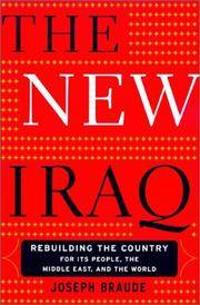 The New Iraq:  Rebuilding the Country for its People, the Middle East, and  the World