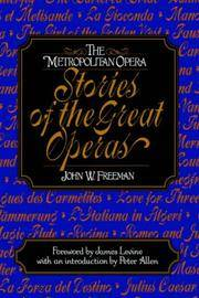 The Metropolitan Opera: Stories of the Great Operas (Vol. 1) (v. 1)