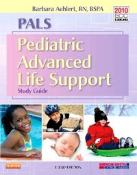 PALS Pediatric Advanced Life Support : Third Edition Study Guide