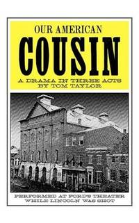Our American Cousin by Tom Taylor  - 2006-08-07  - from Ergodebooks (SKU: DADAX1557093881)
