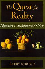 The Quest for Reality. Subjectivity and the Metaphysics of Colour