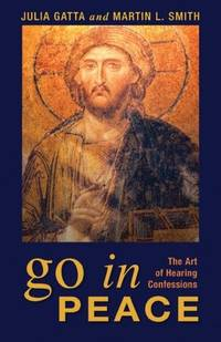 Go in Peace: The Art of Hearing Confessions