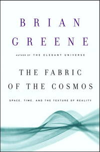 image of The Fabric of the Cosmos: Space, Time, and the Texture of Reality