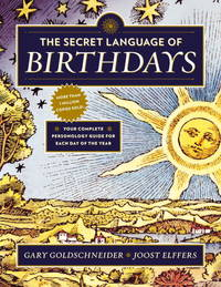 image of The Secret Language of Birthdays: Personology Profiles for Each Day of the Year