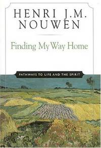 Finding My Way Home, Pathways to Life and the Spirit