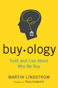 Buy-ology truth and Lies About why We Buy