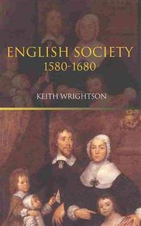 English Society: 1580-1680 by Wrightson, Professor Keith - 2003-01-23