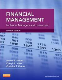 Financial Management for Nurse Managers and Executives (Finkler, Financial Management for Nurse...