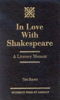 In Love With Shakespeare: A Literary Memoir - Signed Copy