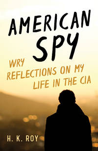 American Spy: Wry Reflections on My Life in the CIA (HC)