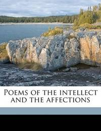 Poems Of the Intellect and The Affections