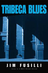 Tribeca Blues by  Jim Fusilli - First Edition. First Printing. - 2003 - from Christopher Morrow. Bookseller and Biblio.co.uk