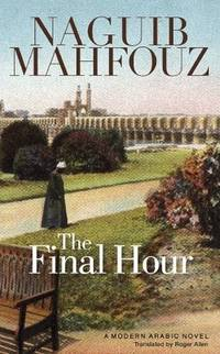 image of The Final Hour: A Modern Arabic Novel
