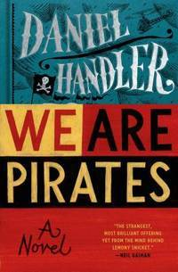 We Are Pirates: A Novel