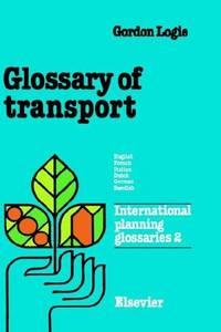 GLOSSARY OF TRANSPORT English-French-Italian-Dutch-German-Swedish International Planning Glossaries Vol. 2