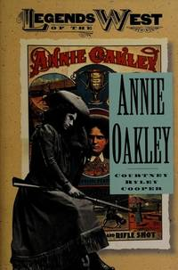 Annie Oakley Courtney Ryley by Annie Oakley Courtney Ryley Cooper Cooper - Hardcover - from Arcana Books (SKU: 12134)