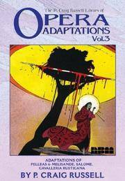The P. Craig Russell Library of Opera Adaptations, Volume 3: Adaptations of Pelleas &...