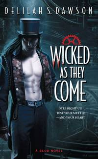 Wicked as They Come (Blud) by Delilah S Dawson - Paperback - March 2012 - from The Book Nook and Biblio.com