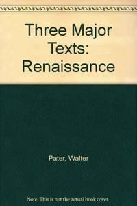 Walter Pater: Three Major Texts (The Renaissance, Appreciations, and Imaginary Portraits)