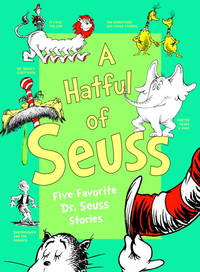 A Hatful of Seuss: Five Favorite Dr. Seuss Stories: Horton Hears A Who! / If I Ran the Zoo /...