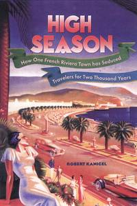 High Season: How One French Riviera Town Has Seduced Travelers for Two Thousand Years