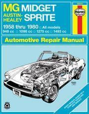 MG Midget & Austin Healy Sprite, '58-'80 Technical Repair Manual (Haynes Repair Manuals)
