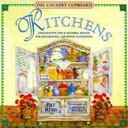 Kitchens: Imaginative Tips & Sensible Advice for Decorating, Equipping & Enjoying
