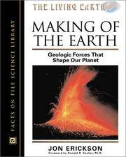 Making of the Earth: Geologic Forces That Shape Our Planet (Facts on File Science Library)