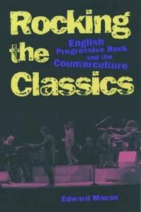 Rocking the Classics: English Progressive Rock and the Counterculture