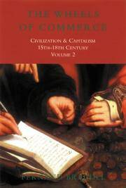 image of The Wheels of Commerce: Civilization and Capitalism 15th-18th Century (Civilisation & capitalism)