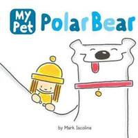 My Pet Polar Bear (My Pet (Price Stern Sloan))
