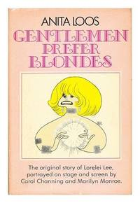 image of GENTLEMAN PREFER BLONDES : The Illuminating Diary of a Professional Lady