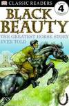 image of Black Beauty:  The Greatest Horse Story Ever Told (DK Classic Readers Level 4, Grades 2-4)