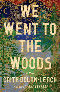 We Went to the Woods A Novel