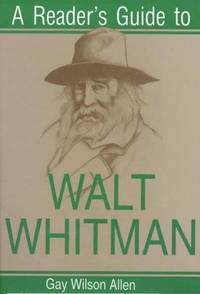 A Reader's Guide to Walt Whitman by  Gay Wilson Allen Walt Whitman - Paperback - 1997 - from Firefly Bookstore and Biblio.com