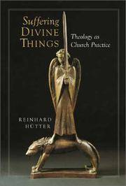 Suffering Divine Things  Theology as Church Practice